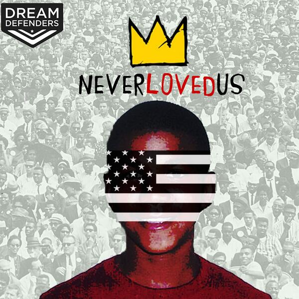 America Never Loved Us Dream Defenders Michael Dunn Jordan Davis