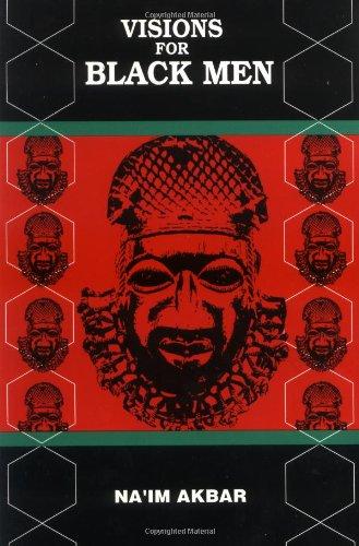 """Visions for Black Men"" by Na'im Akbar"