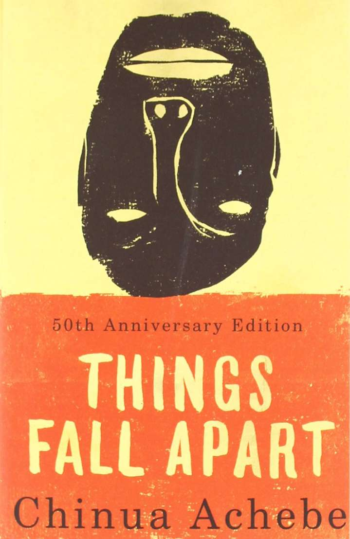"""Things Fall Apart"" by Chinua Achebe"