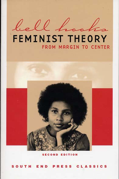 """""""Feminist Theory: From Margin to Center"""" by bell hooks"""