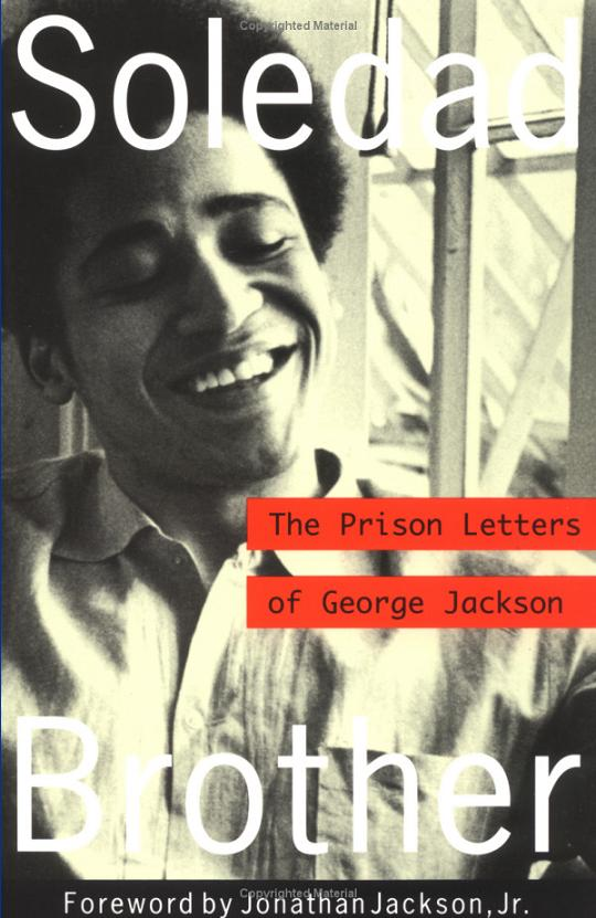 """Soledad Brother"" by George Jackson"