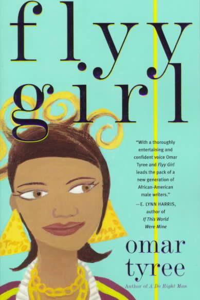 """Flyy Girl"" by Omar Tyree"