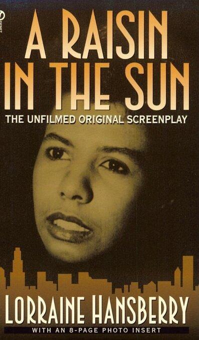 """""""A Raisin in the Sun"""" by Lorraine Hansberry"""