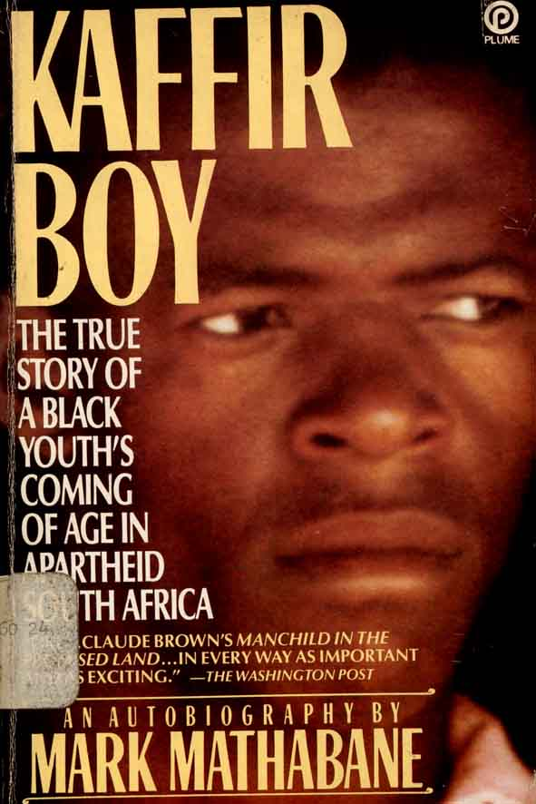"""Kaffir Boy"" by Mark Mathabane"