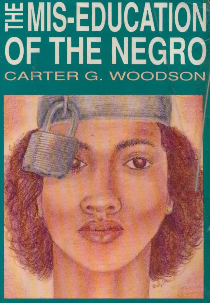 """""""Mis-Education of the Negro"""" by Carter G. Woodsen"""