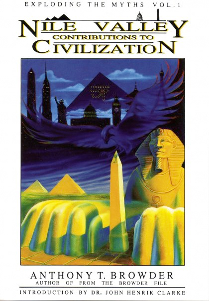 """Nile Valley Contributions To Civilization"" by Tony Browder"