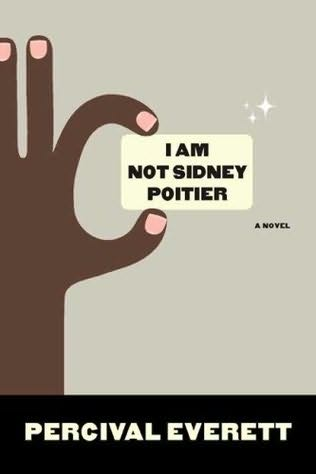 """I Am Not Sidney Poitier"" by Percival Everett"