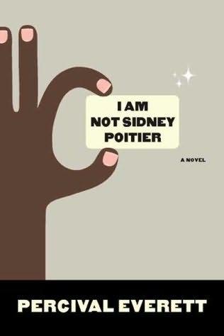 """I Am Not Sidney Poitier"" by Percival Everett"