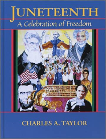 """""""Juneteenth: A Celebration of Freedom,"""" by Charles A. Taylor"""