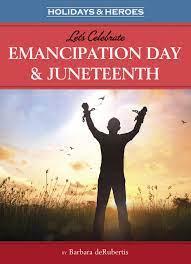 Let's Celebrate Emancipation Day & Juneteenth, book by BARBARA DERUBERTIS