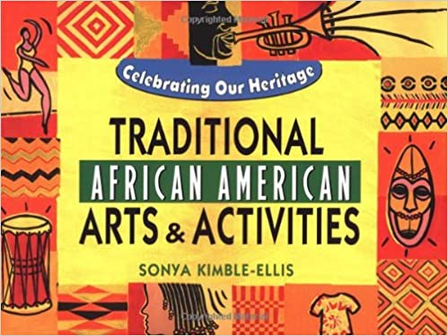 """""""Traditional African American Arts and Activities,"""" by Sonya Kimble-Ellis"""