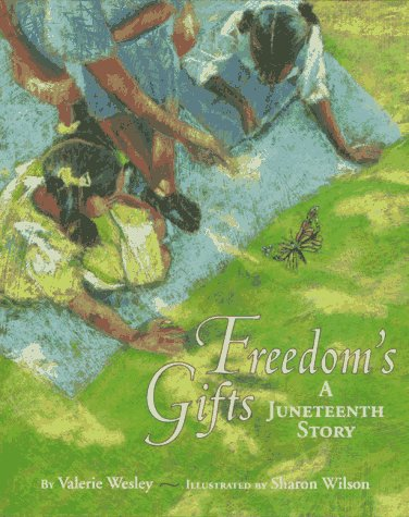 """""""Freedom's Gifts: A Juneteenth Story,"""" by Valerie Wesley"""